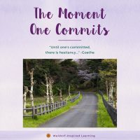 The Moment One Commits: Homeschooling Affirmations