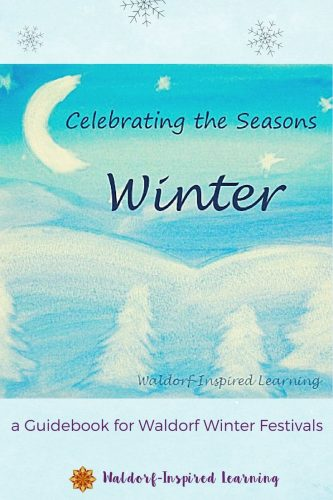 Celebrating the Seasons: Winter, a guidebook for Waldorf winter festivals