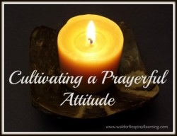 Cultivating a Prayerful Attitude