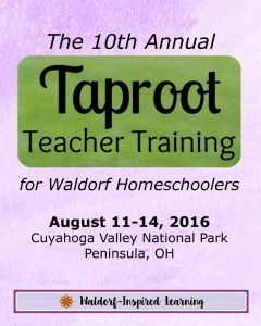 The Taproot Teacher Training for Waldorf homeschoolers brings together homeschooling parents from all over the country. This summer, we will gather in Ohio's national park for hands-on workshops in the main lessons and lively arts that bring this method alive. Together, we will sing, create, share stories, learn, hike, and play. Please join us for the 10th annual Taproot Teacher Training, August 11-14, 2016.