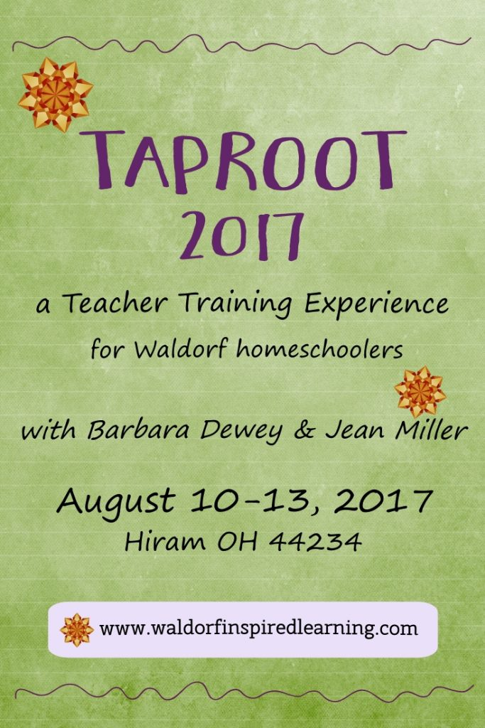 Taproot Teacher Training 2017, a teacher training experience for Waldorf homechoolers