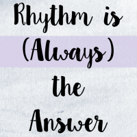 Rhythm is (Always) the Answer