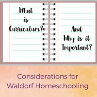 Curriculum considerations for Waldorf Homeschooling