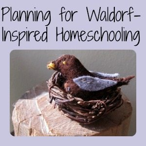 Planning for Waldorf Homeschooling