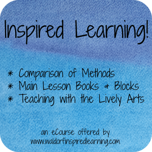 Inspired Learning! online course for Waldorf homeschoolers