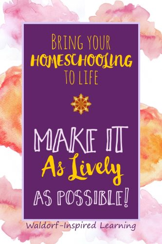 Create Lively Lessons for Waldorf Homeschooling