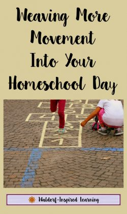 Weaving More Movement Into Your Homeschool Day