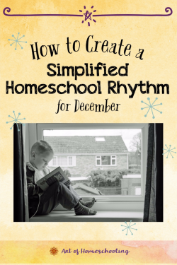 How to Create a Simplified Homeschool Rhythm for December