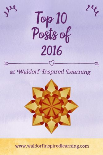 Top 10 Posts of 2016 at Waldorf-Inspired Learning
