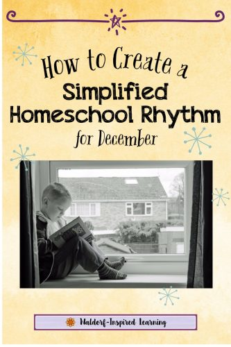 How to Create a Simplified Homeschooling Rhythm for December