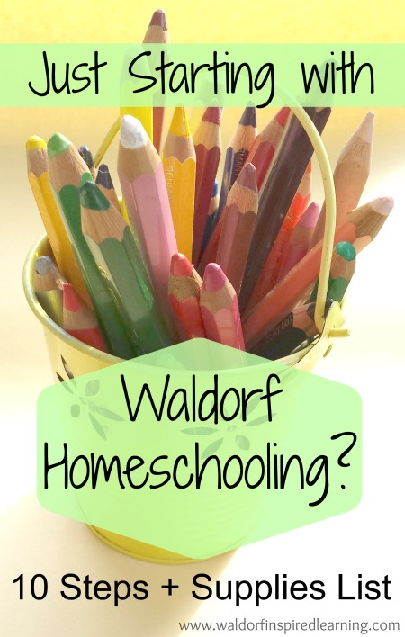 10 Steps for Just Starting with Waldorf Homeschooling