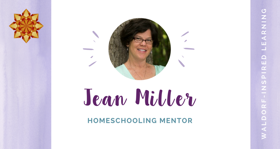 Support for Waldorf homeschooling from homeschooling mentor, Jean Miller of Waldorf-Inspired Learning
