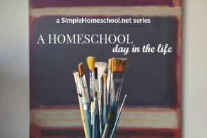 Homeschool Day in the Life Series