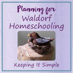 Planning & Support for Waldorf Homeschooling