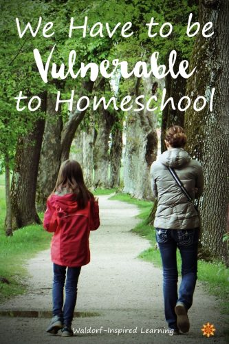 We Have to be Vulnerable to Homeschool