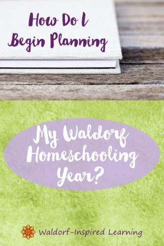 How Do I Begin Planning My Waldorf Homeschooling Year?