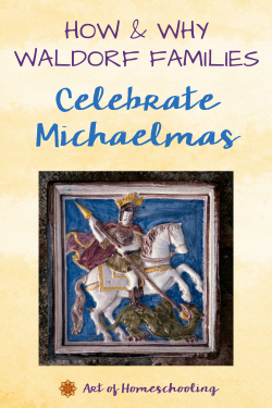 How & Why Waldorf Families Celebrate Michaelmas