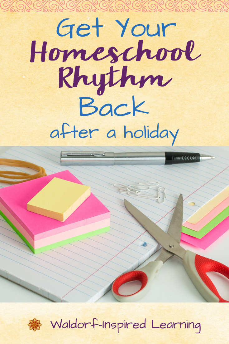 Get Your Homeschool Rhythm Back After a Holiday