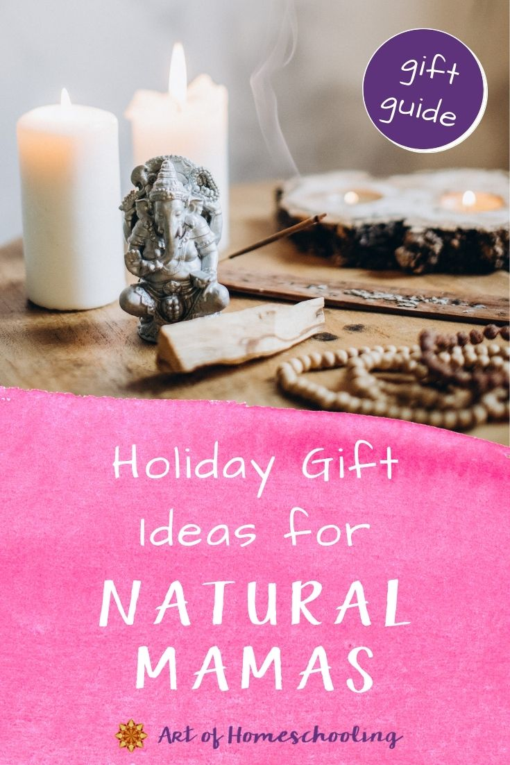 Holiday Gift Ideas For Natural Mamas Art Of Homeschooling