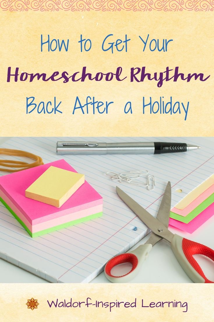 How to Get Your Homeschool Rhythm Back After a Holiday