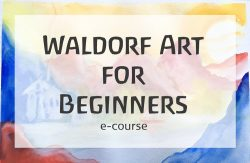 Waldorf Art for Beginners, an eCourse from Waldorfish