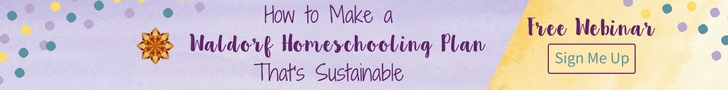 Make a Waldorf Homeschooling Plan That's Sustainable