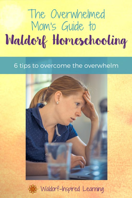 The Overwhelmed Mom's Guide to Waldorf Homeschooling