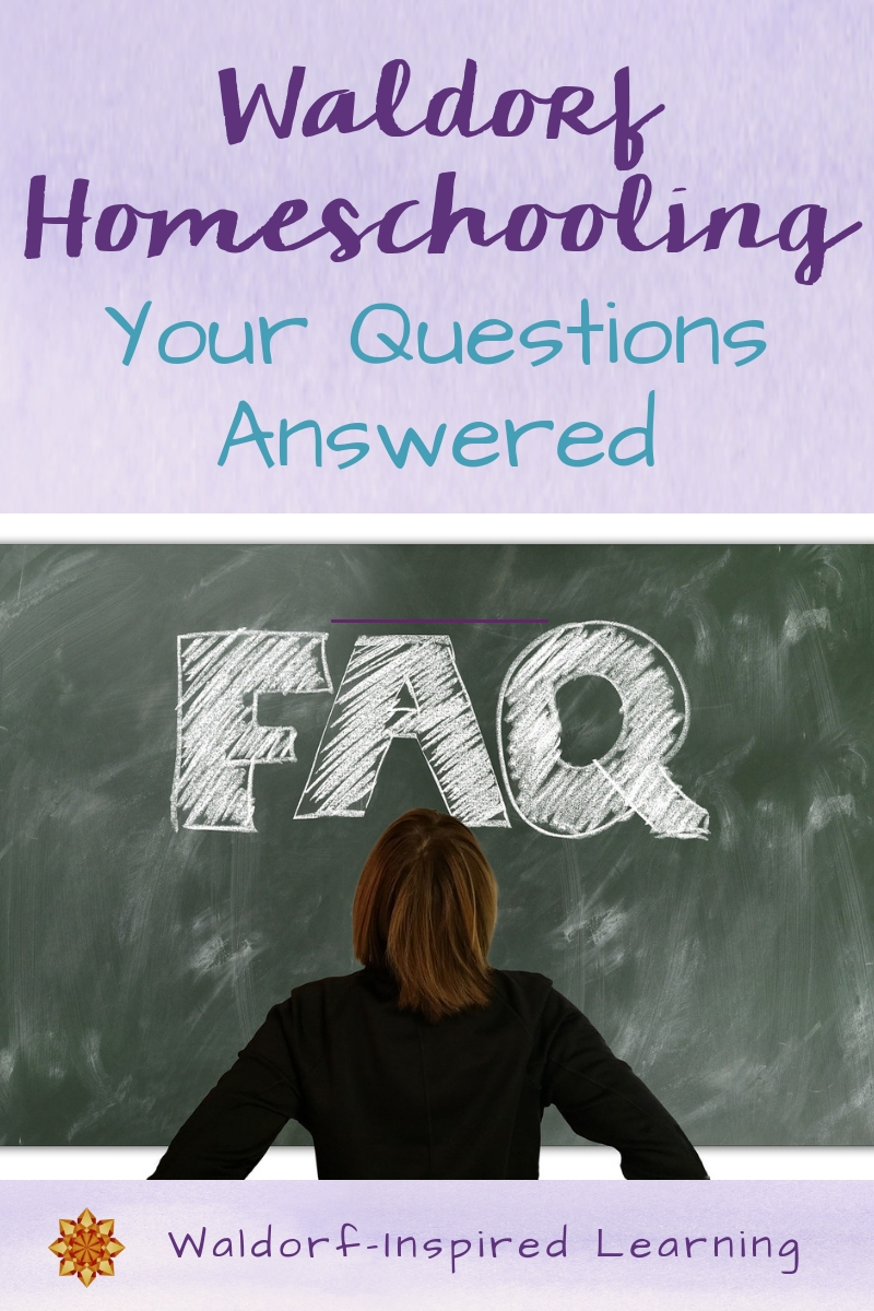 Waldorf Homeschooling Your Questions Answered
