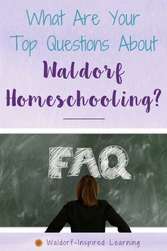 FAQs about Waldorf Homeschooling