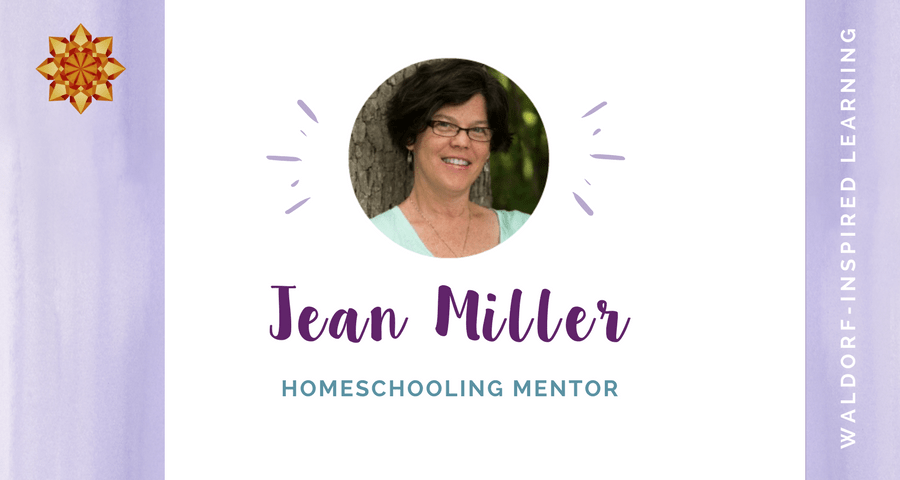 Waldorf Homeschooling Support from Jean Miller, Homeschooling Mentor