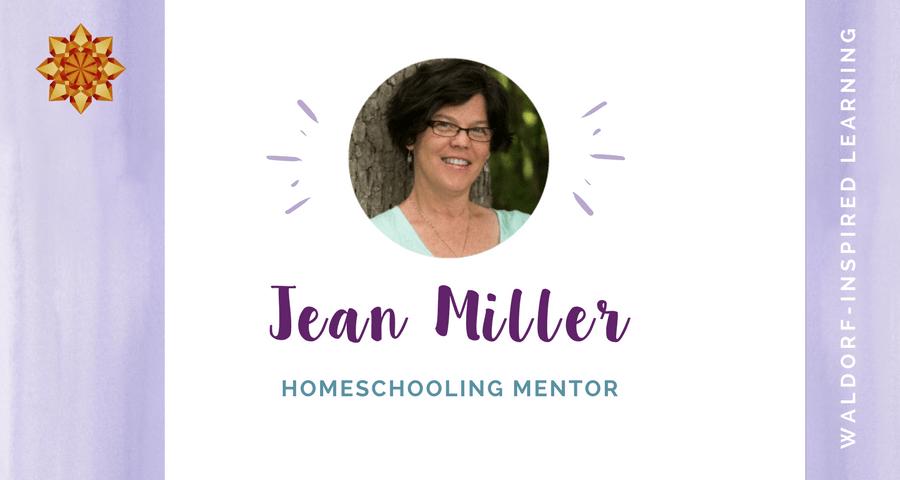 Waldorf Homeschooling Support from Jean Miller, Homeschooling Mentor