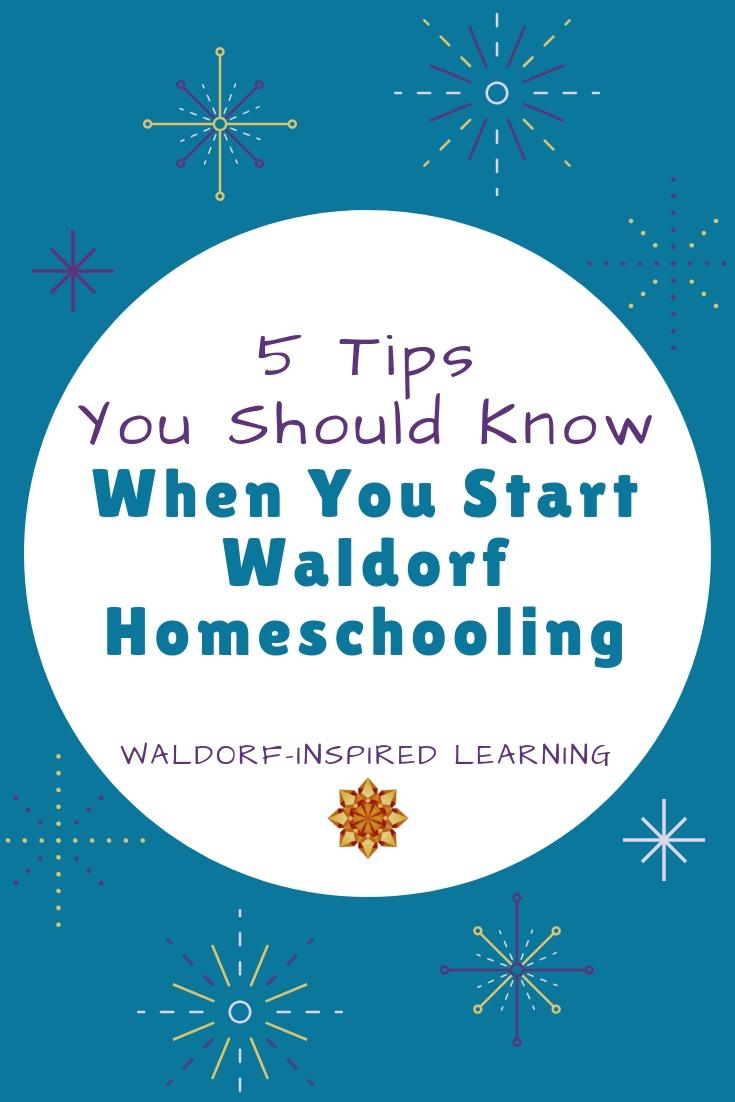 5 Tips You Should Know When You Start Waldorf Homeschooling