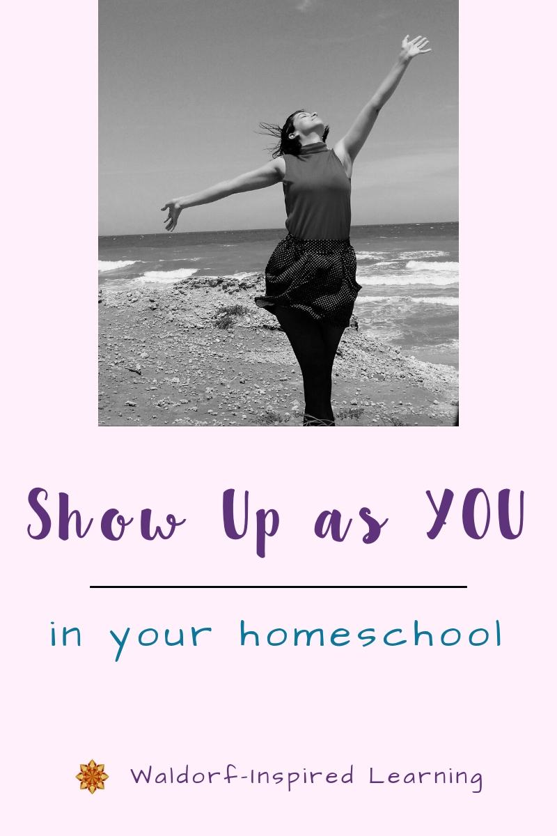 Show Up as YOU in Your Homeschool