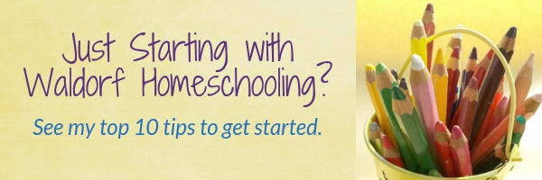 Just Starting with Waldorf Homeschooling? See Jean's top 10 tips to get you started.