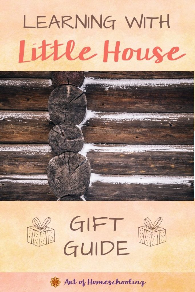 Learning with Little House Gift Guide from Art of Homeschooling