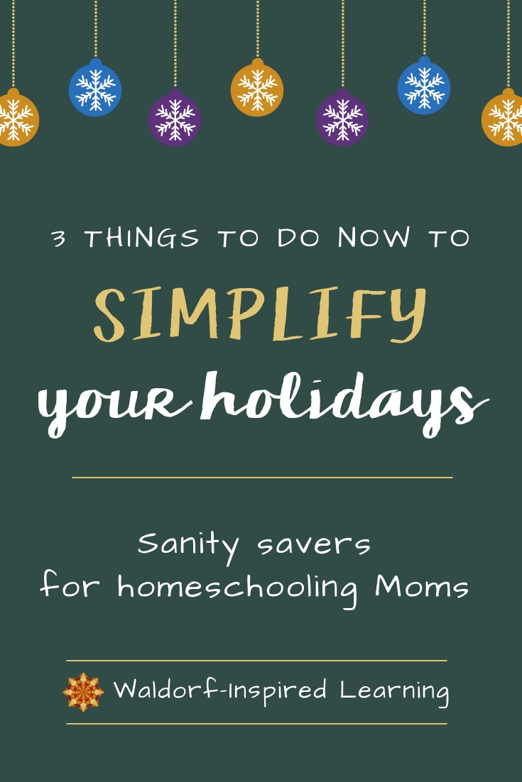 3 Things to do Now to Simplify Your Holidays