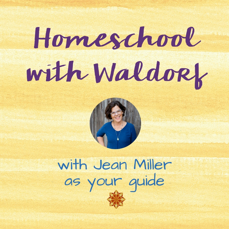 Homeschool with Waldorf mentorship community with Jean Miller as your guide