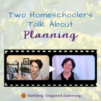 2 Homeschoolers Talk About Planning