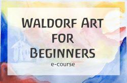 Waldorf Art for Beginners from Waldorfish