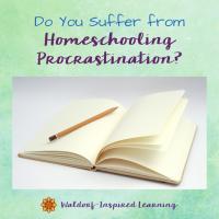 Do You Suffer from Homeschooling Procrastination, Too?