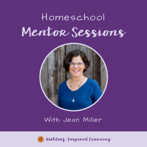Homeschool Mentor Sessions with Jean Miller of Waldorf-Inspired Learning