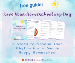 Free Guide - Save Your Homeschooling Day: 3 Steps to Rescue Your Rhythm for a Simple Happy Homeschool