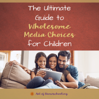 The Ultimate Guide to Wholesome Media Choices for Children