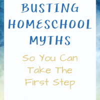 Busting Homeschool Myths So You Can Take the First Step