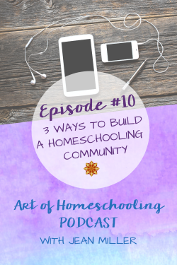 3 Ways to Build a Homeschooling Community