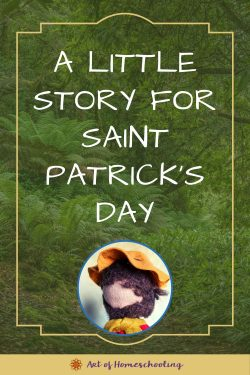 A Little Story for Saint Patrick's Day